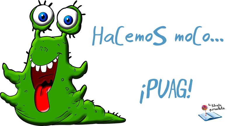 HaCemoS moCo… ¡PUAG!