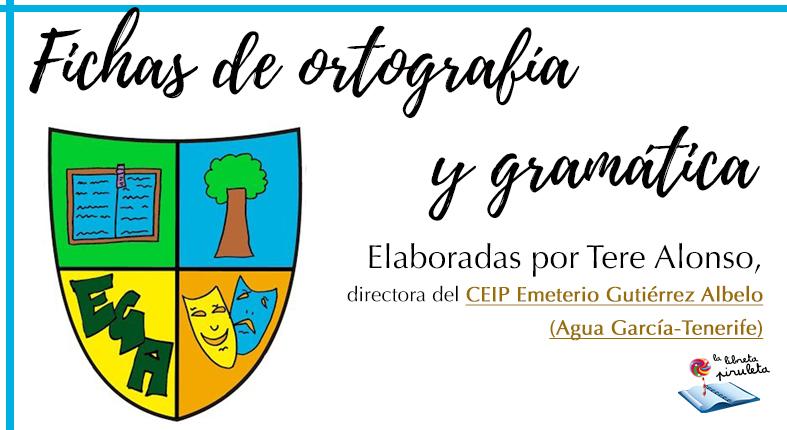 Fichas de ortografía – CEIP Emeterio Gutiérrez Albelo (Agua García-Tenerife)