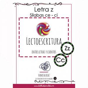 Entre letras y cuentos: Cuadernillo de las letras Z – CE, CI