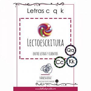 Entre letras y cuentos: Cuadernillo de las letras C Q K